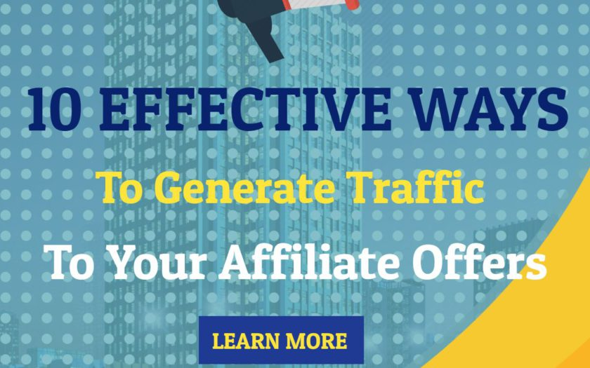 10 Effective Ways to Generate Traffic To Your Affiliate Offers