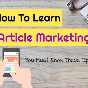 How To Learn Article Marketing